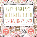 Let s Play I Spy Valentine Ages 2 5