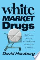 White Market Drugs