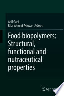 Food biopolymers  Structural  functional and nutraceutical properties