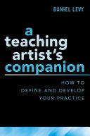 A Teaching Artist s Companion