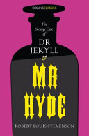 The Strange Case Of Dr Jekyll And Mr Hyde Collins Classics