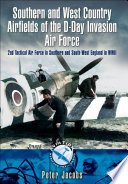 Southern and West Country Airfields of the D Day Invasion Book PDF