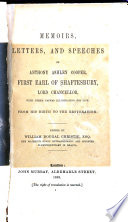 Memoirs, Letters, and Speeches, of Anthony Ashley Cooper