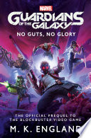 Marvel s Guardians of the Galaxy  No Guts  No Glory Book PDF