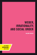 Weber  Irrationality  and Social Order