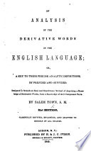 An Analysis Of The Derivative Words In The English Language Or A Key To Their Precise Analytic Definitions By Prefixes And Suffixes 21st Edition Carefully Revised Enlarged Etc