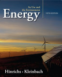 Energy: Its Use and the Environment by Roger Hinrichs,Merlin H. Kleinbach PDF