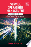 """Service Operations Management, Second Edition: The Total Experience"" by David W. Parker"