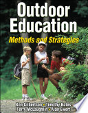 """Outdoor Education: Methods and Strategies"" by Ken Gilbertson, Timothy Bates, Alan Ewert, Terry McLaughlin"