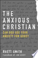 The Anxious Christian