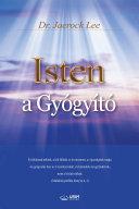 Isten a Gyógyító : God the Healer (Hungarian Edition)
