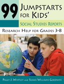 99 Jumpstarts for Kids  Social Studies Reports