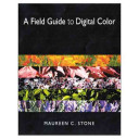 A Field Guide To Digital Color Book PDF
