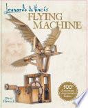 Leonardo da Vinci s Flying Machine Kit