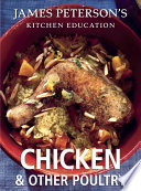 Chicken and Other Poultry: James Peterson's Kitchen Education