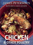 Chicken and Other Poultry  James Peterson s Kitchen Education