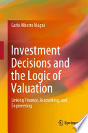 Investment Decisions and the Logic of Valuation Book