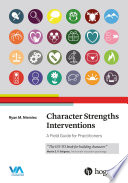 """Character Strenghts Interventions: A Field Guide for Practitioners"" by Niemiec, Ryan M."