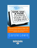 Give God a Year  Change Your Life Forever   Large Print 16pt