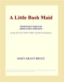 A Little Bush Maid (Webster's French Thesaurus Edition)