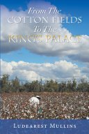 From the Cotton Fields to the King s Palace