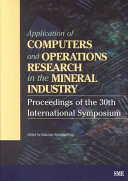 Application of Computers and Operations Research in the Mineral Industry