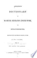 Appleton's Dictionary of Machines, Mechanics, Enginework, and Engineering