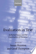 Evaluation in Text : Authorial Stance and the Construction of Discourse