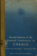 Second Session of the General Conference of the United Nations Educational  Scientific and Cultural Organization  Mexico City  November 6 December 3  1947