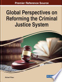 Global Perspectives on Reforming the Criminal Justice System