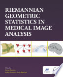 Riemannian Geometric Statistics in Medical Image Analysis Book