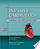 Invasive Cardiology  A Manual for Cath Lab Personnel
