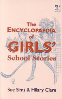 The Encyclopaedia of School Stories  The encyclopaedia of girls  school stories