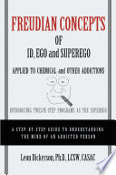 Freudian Concepts of Id, Ego and Superego Applied to Chemical and Other Addictions