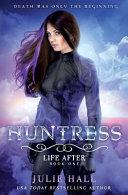 Huntress (Life After Book 1)