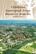 Childhood Interrupted: From Bosnia to America