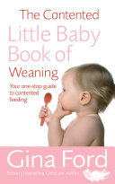 The Contented Little Baby Book Of Weaning