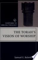 The Torah S Vision Of Worship