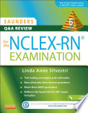 """Saunders Q&A Review for the NCLEX-RN® Examination E-Book"" by Linda Anne Silvestri"
