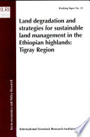 Land Degradation and Strategies for Sustainable Land Management in the Ethiopian Highlands