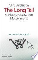The long tail  : Nischenprodukte statt Massenmarkt ; das Geschäft der Zukunft