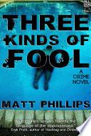 Three Kinds of Fool