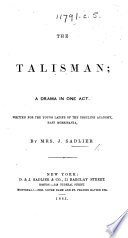 The Talisman  a Drama in One Act  and in Prose   Etc Book