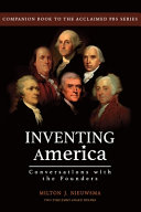 Inventing America Conversations with the Founders