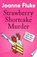 Strawberry Shortcake Murder  Hannah Swensen Mysteries  Book 2