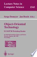 Object-Oriented Technology. ECOOP '98 Workshop Reader