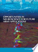 Opportunities In Neuroscience For Future Army Applications