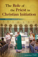 Role of the Priest in Christian Initiation