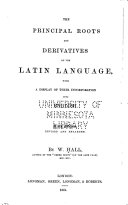 The Principal Roots and Derivatives of the Latin Languge  with a Display of Their Incorporation Into English