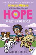 Project Animal Rescue (Alyssa Milano's Hope #2)